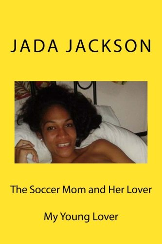 Read Online The Soccer Mom and Her Lover: My Young Lover pdf