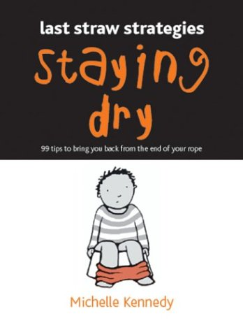 Read Online Staying Dry: 99 Tips to Bring You Back from the End of Your Rope (Last Straw Strategies) pdf