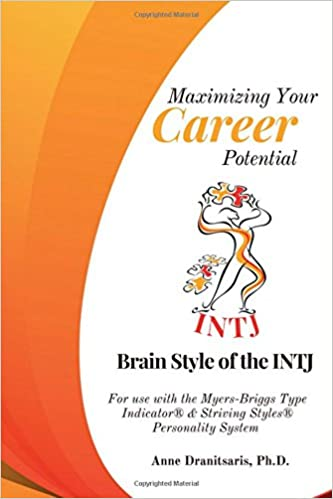 Maximizing Your Career Potential: Brain Style of the INTJ: For use