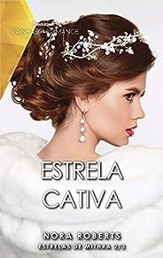 Estrela cativa (Harlequin Rainhas do Romance Livro 16)