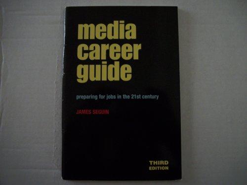 Media Career Guide: Preparing for Jobs in the 21st Century