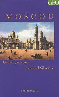 Moscou : récit, Silvestre, Armand