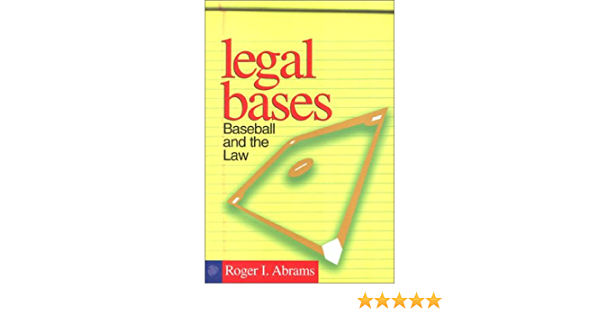 Legal Bases: Baseball and the Law: Amazon.es: Abrams, Roger I ...