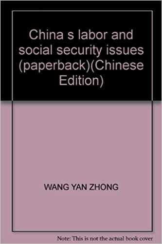 China s labor and social security issues (paperback)(Chinese