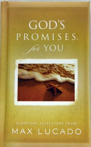 GOD'S PROMISES for YOU: Scripture Selections from Max Lucado pdf epub