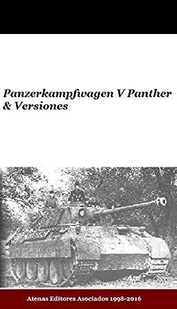 Panzerkampfwagen V Panther & Versiones eBook: Atenas Editores Asociados, Atenas Editores Asociados: Amazon.es: Tienda Kindle