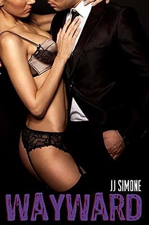 : Wayward: Shared with the Billionaire eBook: JJ Simone: Kindle Store
