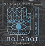 Suhaila Salimpour presents Bal Anat - In the Beginning