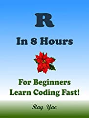 "This is a zero-risk investment, If you are not satisfied with the eBook, you can get a full refund within 7 days! About This BookThis Book Absolutely for Beginners:""R in 8 Hours"" covers all essential R language knowledge. You can learn comple..."