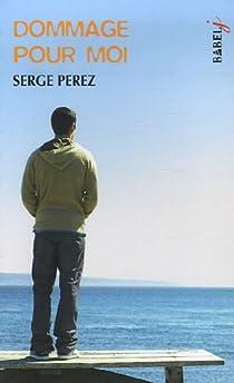 Dommage pour moi par Perez