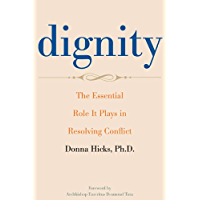 Dignity: The Essential Role It Plays in Resolving Conflict