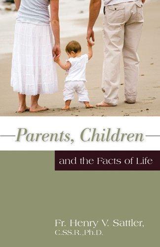 Parents, Children and the Facts of Life by Sattler Rev. Fr. Henry V. (1993-06-01) Paperback