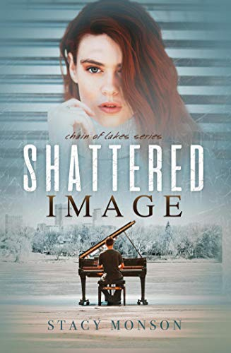 Book: Shattered Image - Volume 1 (The Chain of Lakes) by Stacy Monson