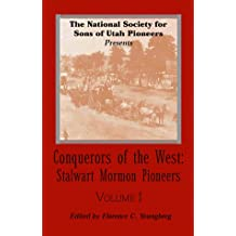 Conquerors of the West: Stalwart Mormon Pioneers