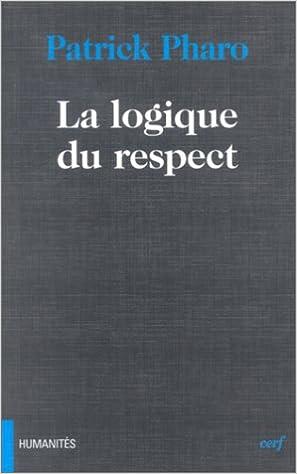 Télécharger en ligne La Logique du respect epub, pdf
