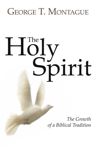 The Holy Spirit: The Growth of a Biblical Tradition
