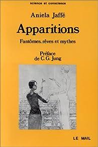 Apparitions. Fantômes, rêves et mythes par Aniela Jaffé