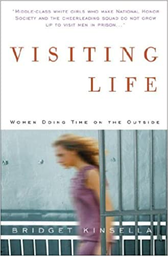Visiting Life: Women Doing Time on the Outside: Bridget