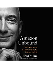 Amazon Unbound: Jeff Bezos and the Invention of a Global Empire