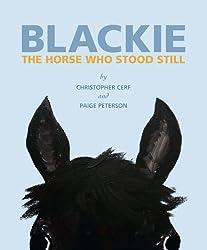 Blackie: The Horse Who Stood Still