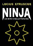 Ninja. Un mito cine-letterario