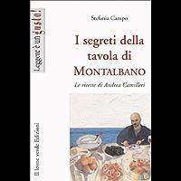I segreti della tavola di Montalbano (Leggere è un gusto) (Italian Edition)