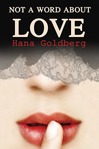 Book: Not a Word About Love by Hana Goldberg
