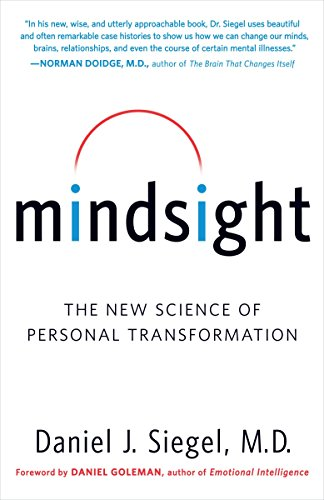 Mindsight: The New Science of Personal Transformation (Best Clinical Neuropsychology Programs)