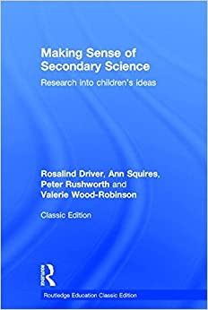 Making Sense of Secondary Science: Research into children's ideas (Routledge Education Classic Edition)