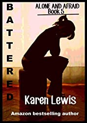 Battered (Alone and Afraid Book 5) (English Edition)