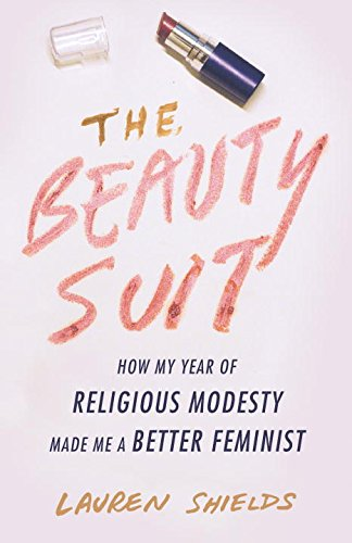 The Beauty Suit: How My Year of Religious Modesty Made Me a Better - Shield Feminine