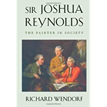 Sir Joshua Reynolds: The Painter in Society