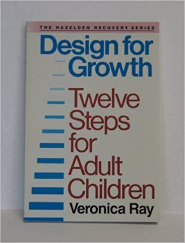 Design for Growth: Twelve Steps for Adult Children (Hazelden Recovery  Series): Veronica Ray: 9780062554987: Amazon.com: Books