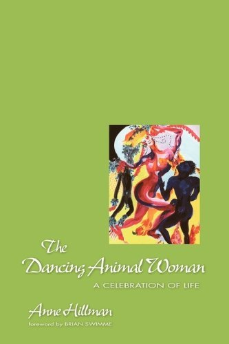 By Anne Hillman - The Dancing Animal Woman : A Celebration of Life (1994-04-16) [Paperback]