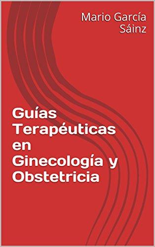 Descargar Libro Guías Terapéuticas En Ginecología Y Obstetricia Mario García Sáinz