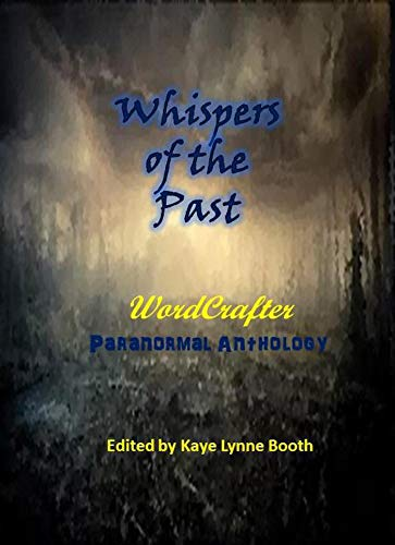 Whispers of the Past by [Booth, Kaye Lynne, Cheadle, Roberta Eaton, Goodswen, Julie, McHargue, Laurel, Rosch, Arthur, Turner, Stevie, Bowles, Jeff]