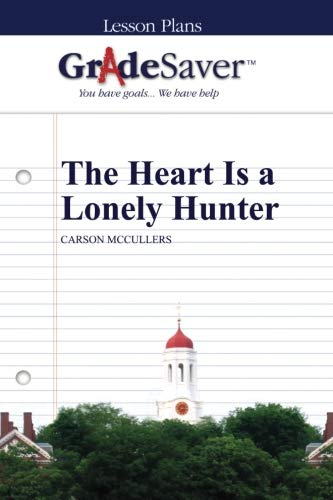 GradeSaver (TM) Lesson Plans: The Heart Is a Lonely Hunter