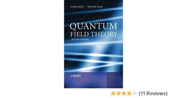 Quantum field theory 2 franz mandl graham shaw amazon fandeluxe Choice Image