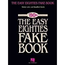 The Easy Eighties Fake Book: 100 Songs in the Key of C (Easy Eighties Fake Books)