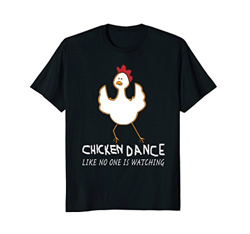 Chicken Dance T shirt,Like No One Is Watching, funny ()