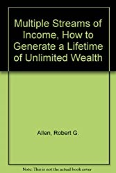 Multiple Streams of Income, How to Generate a Lifetime of Unlimited Wealth