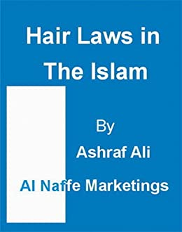 Hair Laws In The Islam Kindle Edition By Ashraf Ali