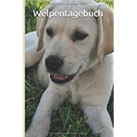 Welpentagebuch: Tagebuch für Welpen und Hunde, 125 Seiten, DIN A5, Softcover, Originelle Geschenkidee und Mitbringsel für Hundeliebhaber