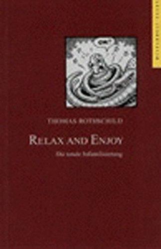 Relax and Enjoy. Die totale Infantilisierung (Wespennest Essay)