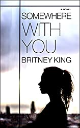 Somewhere With You: A Novel: With You Series Book 1