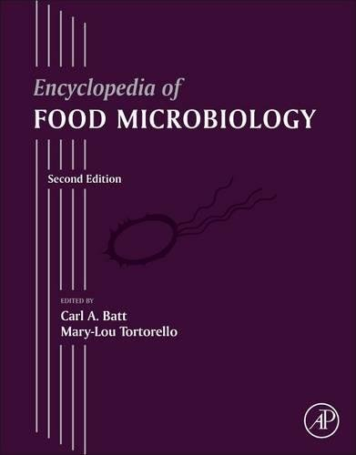 Encyclopedia of Food Microbiology, Second Edition by Academic Press