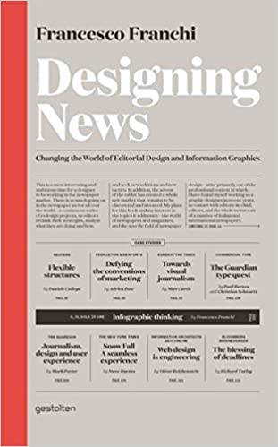 Designing News Changing The World Of Editorial Design And Information Graphics Francesco Franchi 9783899554687 Amazon Books