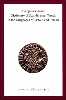 A Supplement to the Dictionary of Scandinavian Words in the Languages of Britain and Ireland