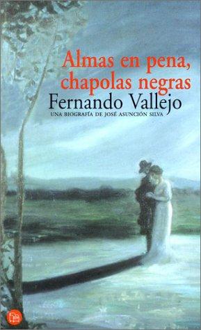 Descargar Libro Almas En Pena, Chapolas Negras Fernando Vallejo