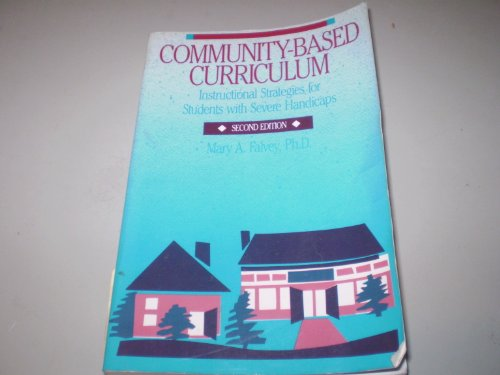 Community-Based Curriculum: Instructional Strategies for Students With Severe Handicaps